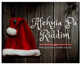 AFEHYIA PA RIDDIM (PRODUCED BY KOBBY SEVEN)