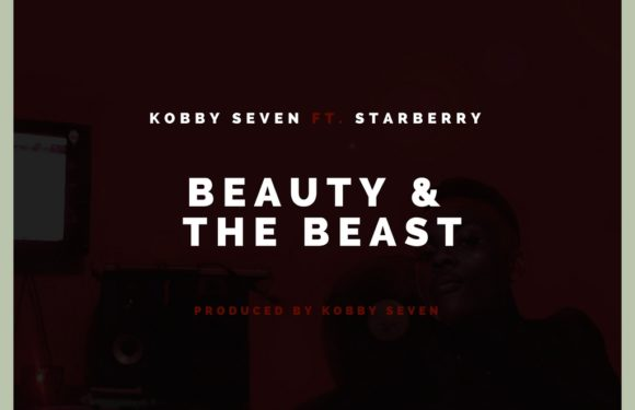 Kobby Seven – Beauty and the Beast ft. Starberry