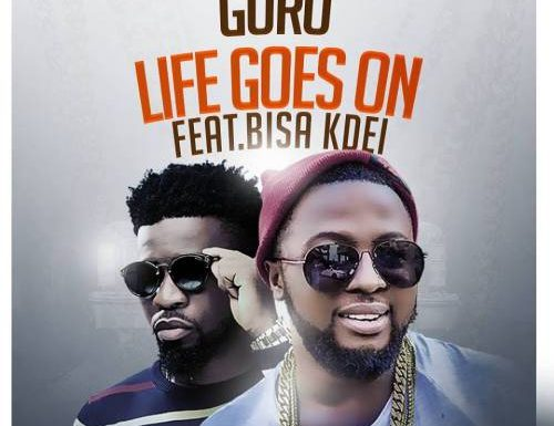 Guru ft. Bisa Kdei – Life Goes On [mp3 download]