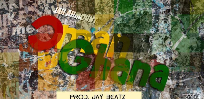 JAH AHMOUNT — )MAN GHANA. MIX BY JAYBEATZ [Mp3 download ]