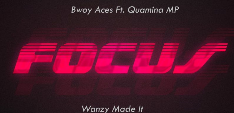 Bwoy Aces_Focus_ft Quamina MP [mp3 download]