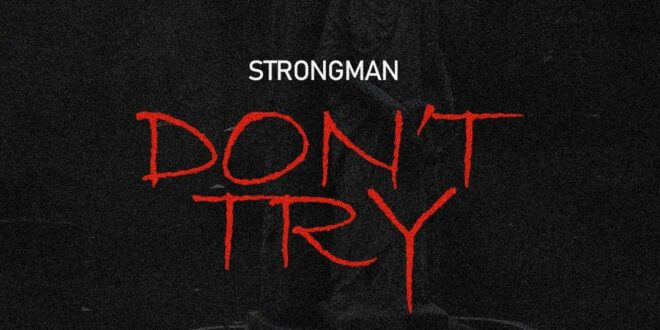 Strongman_Don't_Try__(Medikal-Diss)_Prod._by_TubhaniMuzik_[mp3 download]