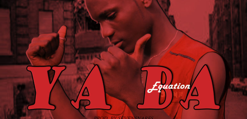 Equation_Yaba_Prod. by Sevensnares_[mp3 download]