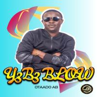 Otaado AB_Ye Be Blow (We Go Blow)_mixed by AB_[mp3 download]
