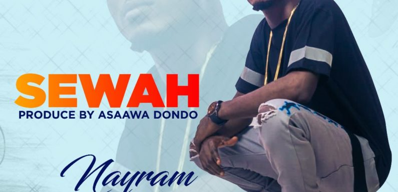 Nayram_Sewah_prod by_Asaawa Dondo [mp3 download]